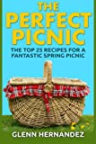 Search : The Perfect Picnic: The Top 25 Recipes for a Fantastic Spring Picnic