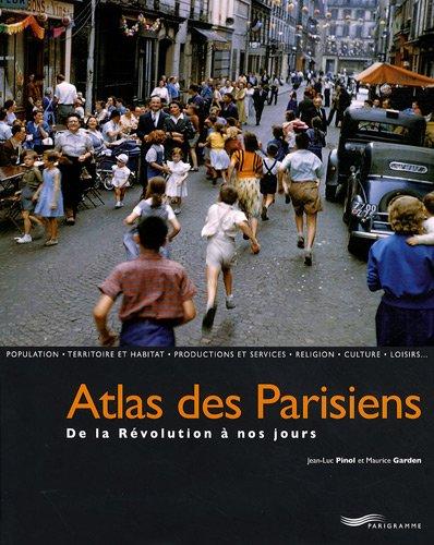 Atlas des Parisiens, de la révolution à nos jours