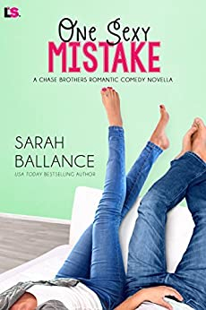 One Sexy Mistake (Chase Brothers) by [Ballance, Sarah]