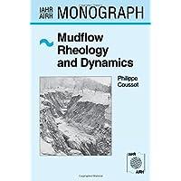 Mudflow Rheology and Dynamics