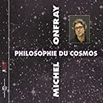 Philosophie du Cosmos | Michel Onfray