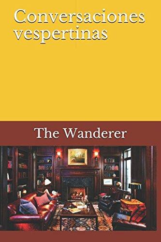 Conversaciones vespertinas (Spanish Edition) [The Wanderer] (Tapa Blanda)