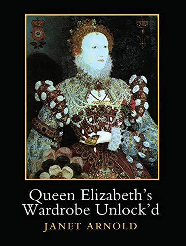 Queen Elizabeth's Wardrobe Unlock'd: Amazon.co.uk: JaArnold