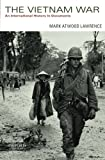 The Vietnam War: An International History in Documents