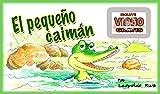 EL PEQUEÑO CAIM�N  (Incluye VIDEOLIBRO): INCLUYE entretenido VIDEOLIBRO de lectura guiada en la voz de su autor. Fomenta la lectura de tus hijos. (Spanish Edition)