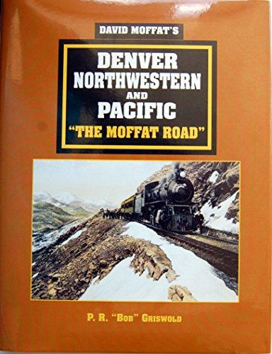 Northwestern Pacific Railroad (David Moffat's Denver, Northwestern and Pacific: The Moffat Road)