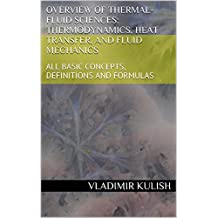 OVERVIEW OF THERMAL-FLUID SCIENCES: THERMODYNAMICS, HEAT TRANSFER, AND FLUID MECHANICS: ALL BASIC CONCEPTS, DEFINITIONS AND FORMULAS
