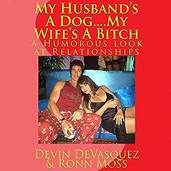 My Husband's a Dog... My Wife's a Bitch