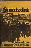 Samizdat : Voices of the Soviet Opposition, , 0913460273