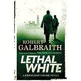 Lethal White (A Cormoran Strike Novel)