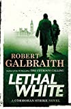 #10: Lethal White (A Cormoran Strike Novel Book 4)