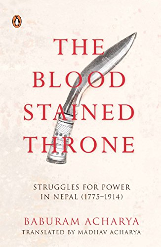 The Bloodstained Throne: Struggles for Power in Nepal (1775-1914) (English, Spanish, French, Italian, German, Japanese,