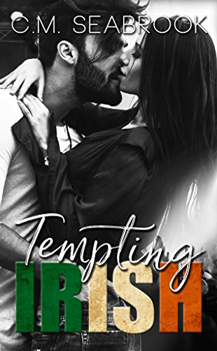 Tempting Irish: A Rock Star Romance (Wild Irish Book 2) by [Seabrook, C.M.]