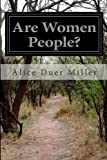 Are Women People?, Alice Duer Miller, 1499638450