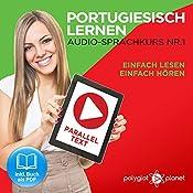 Portugiesisch Lernen: Einfach Lesen, Einfach Hören [Learn Portuguese: Easy Reading, Easy Listening]: Paralleltext: Portugiesisch Audio Sprachkurs Nr. 1 [Parallel Text : Portuguese-Audio-Language Course, No. 1] |  Polyglot Planet