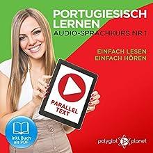 Portugiesisch Lernen: Einfach Lesen, Einfach Hören: Paralleltext: Portugiesisch Audio Sprachkurs Nr. 1 Hörbuch von  Polyglot Planet Gesprochen von: Samuel Goncalves, Michael Sonnen
