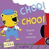 Choo! Choo!: Guess the Vehicle! (What's That Noise?)