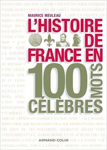 Maurice Meuleau - L'histoire de France en 100 mots célèbres