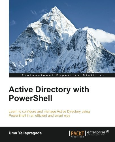 Active Directory with PowerShell by Uma Yellapragada - Mall Garden The Directory