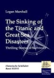 img - for The Sinking of the Titanic and Great Sea Disasters (2009-09-09) book / textbook / text book