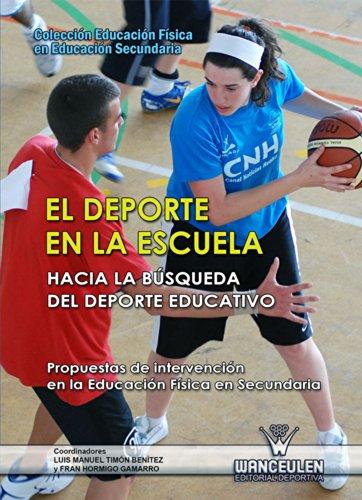 El deporte en la escuela. Hacia la búsqueda del deporte educativo: Propuestas de intervención