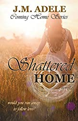 Shattered Home: A Novella (Coming Home)