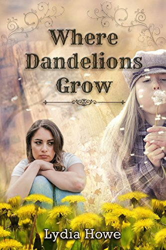 Where Dandelions Grow by [Howe, Lydia]