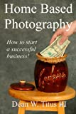 Home Based Photography, Dean Titus, 1499330669