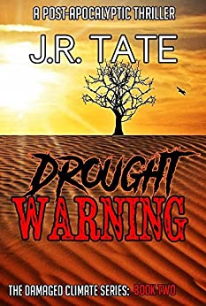 Drought Warning: A Post-Apocalyptic Thriller (The Damaged Climate Series Book 2) by [Tate, J.R.]