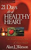 21 Days to a Healthy Heart, Alan L. Watson, 1932458182