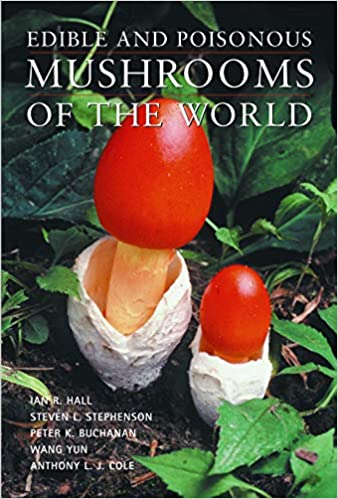 Edible and Poisonous Mushrooms of the World: Ian R  Hall, Steven L