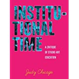 Institutional Time: A Critique of Studio Art Education by Judy Chicago (2014-03-18)