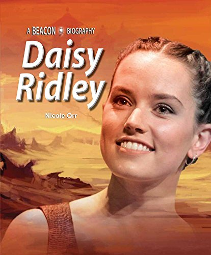 Daisy Ridley  A Beacon Biography