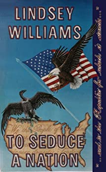 To Seduce A Nation by [Williams, Lindsey ]