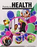 Points to Health : Theory and Practice of Health Education and Health Behavior, Penhollow, Tina M., 1465220895