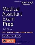 Medical Assistant Exam Prep: Practice Test + Proven Strategies (Kaplan Medical Assistant Exam Review)