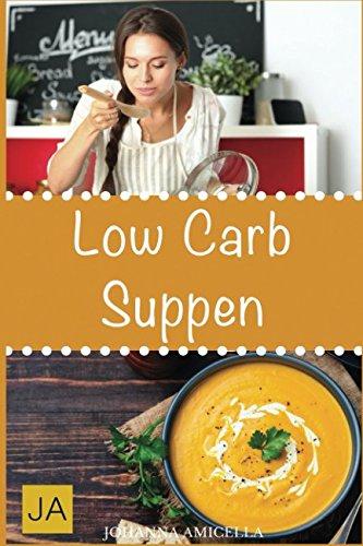 Low Carb Suppen: Mit kohlenhydratfreien Suppen schnell und einfach abnehmen!