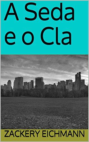 A Seda e o Cla (Portuguese Edition)
