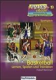 Basketball: Lernen, Spielen und Trainieren (Praxisideen - Schriftenreihe für Bewegung, Spiel und Sport)