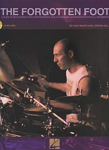 The Forgotten Foot (Bk/Cd) - Guide To Developing Foot Independence & Hi-Hat/Bass Drum C
