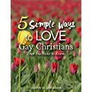 5 Simple Ways to Love Gay Christians That You Need to Know