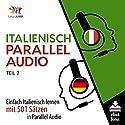 Italienisch Parallel Audio - Einfach Italienisch Lernen mit 501 Sätzen in Parallel Audio - Teil 2 (German Edition) Hörbuch von Lingo Jump Gesprochen von: Lingo Jump