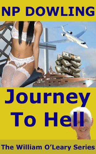 Journey To Hell: The William O'Leary Series