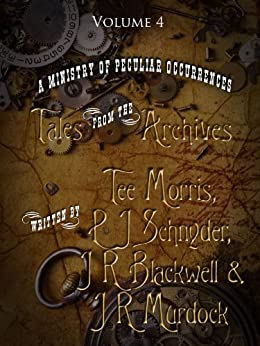 Tales from the Archives: Volume 4 by [Morris, Tee, Drake, Piper J, Blackwell, J R, Murdock, J R]