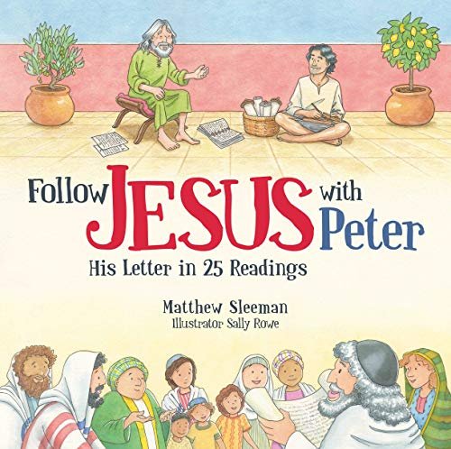 Follow Jesus With Peter: His Letter in 25 Readings