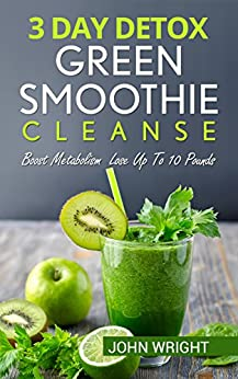 Green smoothie cleanse 3 day detox green smoothie cleanse