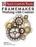 FrameMaker - Working with Content: Updated for 2017 Release of Adobe FrameMaker