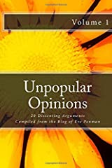 Unpopular Opinions: 20 Dissenting Arguments Compiled from the Blog of Eve Penman Paperback