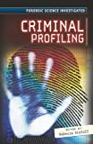 Criminal Profiling, Rebecca Stefoff, 0761441417