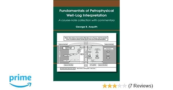 Fundamentals of Petrophysical Well-Log Interpretation: A course-note